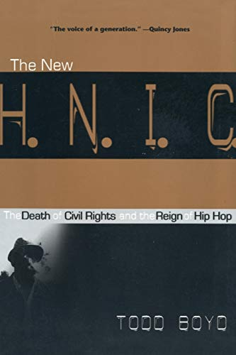 9780814798966: The New H.N.I.C. (Head Niggas in Charge): The Death of Civil Rights and the Reign of Hip Hop