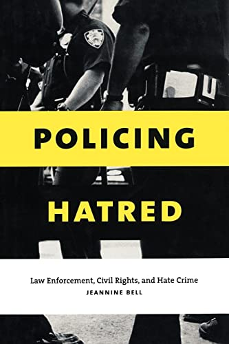 9780814798973: Policing Hatred: Law Enforcement, Civil Rights, and Hate Crime