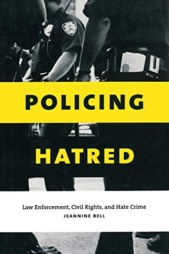 9780814798980: Policing Hatred: Law Enforcement, Civil Rights, and Hate Crime (Critical America)