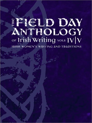 The Field Day Anthology of Literature Vols.
