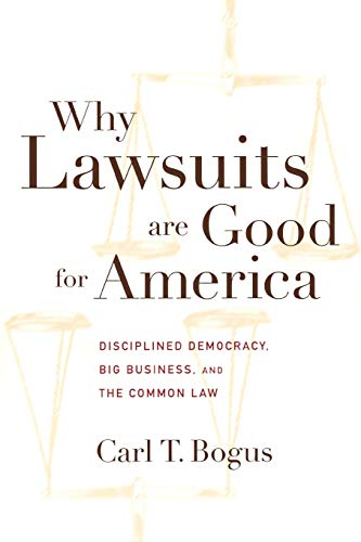 9780814799161: Why Lawsuits are Good for America: Disciplined Democracy, Big Business, and the Common Law (Critical America)