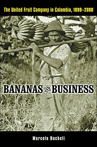9780814799345: Bananas and Business: The United Fruit Company in Colombia, 1899-2000