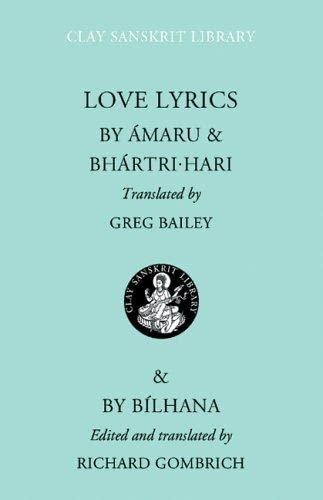 Love Lyrics (Clay Sanskrit Library): Amaru; Bhartrihari; Bilhana