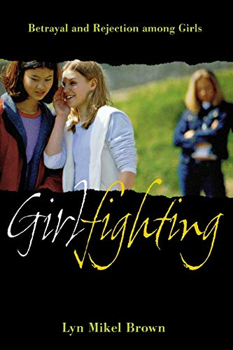 9780814799512: Girlfighting: Betrayal And Rejection Among Girls