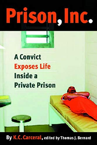 9780814799543: Prison, Inc.: A Convict Exposes Life Inside a Private Prison (Alternative Criminology)