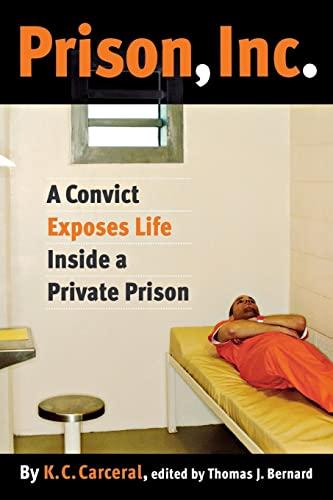 9780814799550: Prison, Inc.: A Convict Exposes Life Inside a Private Prison (Alternative Criminology)