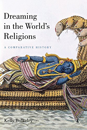 9780814799567: Dreaming in the World's Religions: A Comparative History