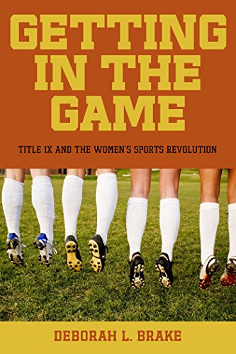 9780814799659: Getting in the Game: Title IX and the Women's Sports Revolution (Critical America)