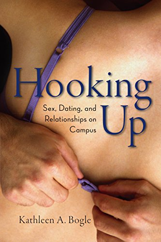 9780814799697: Hooking Up: Sex, Dating, and Relationships on Campus