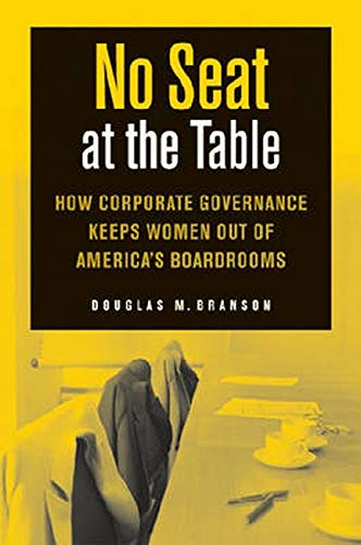 9780814799734: No Seat at the Table: How Corporate Governance and Law Keep Women Out of the Boardroom