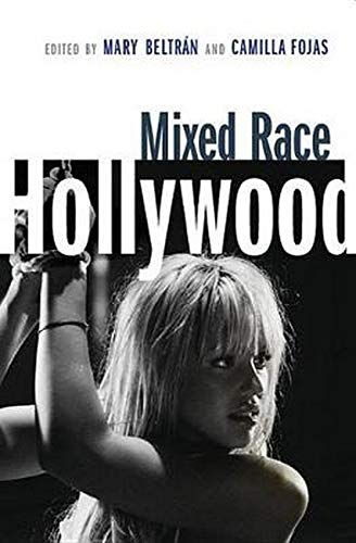 9780814799888: Mixed Race Hollywood