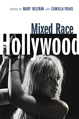 9780814799895: Mixed Race Hollywood