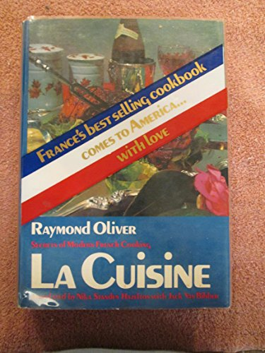 LA CUISINE Secrets of Modern French Cooking: Raymond Oliver