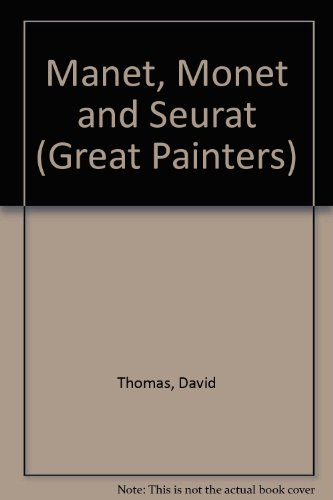 9780814804155: Manet, Monet and Seurat (Great Painters)