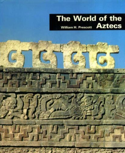 9780814804452: The world of the Aztecs