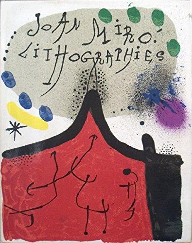 Joan Miro Lithographs Volume I: Miro, Joan;Leiris, Michel;Mourlot, Fernand