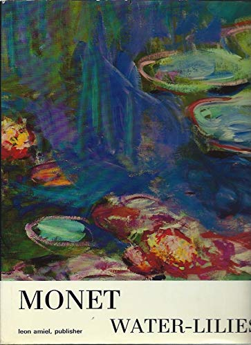 Monet Water Lillies or the Mirror of: Denis Rouart; Jean