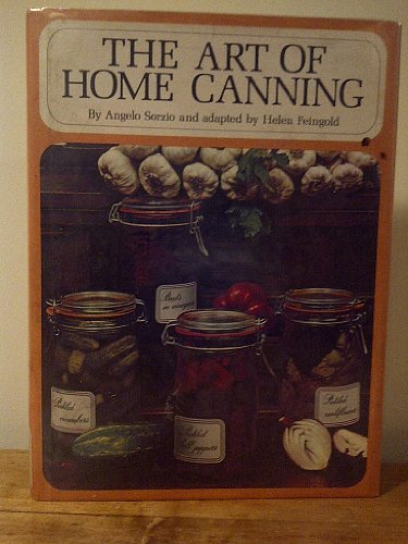 The art of home canning: Economy in the kitchen, canning fruits and vegetables: Sorzio, Angelo
