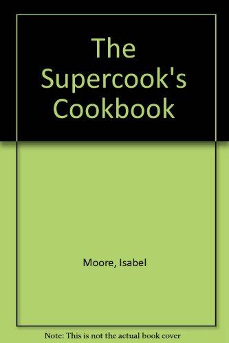 9780814806579: The Supercook's Cookbook