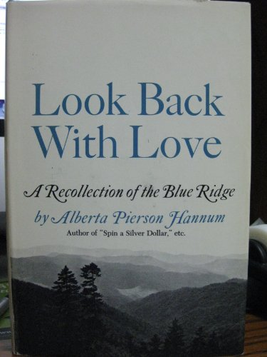 Look back with love;: A recollection of the Blue Ridge: Hannum, Alberta