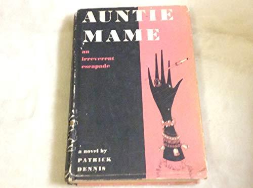 Auntie Mame: An Irreverent Escapade: Patrick Dennis