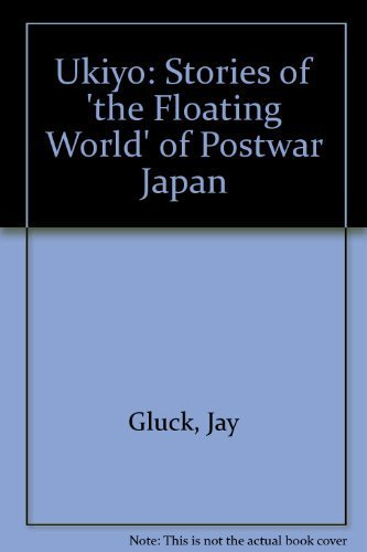 9780814901083: Ukiyo: Stories of 'the Floating World' of Postwar Japan