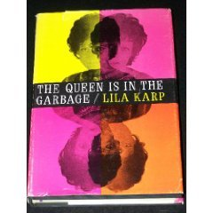 The Queen is in the Garbage: Karp, Lila