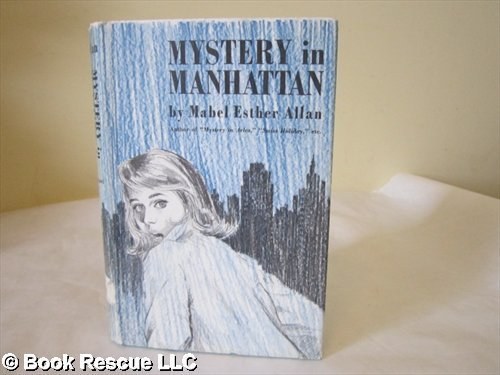 Mystery in Manhattan. (0814902529) by Allan, Mabel Esther.