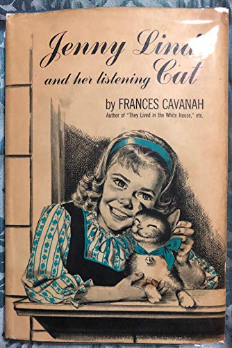 Jenny Lind and Her Listening Cat: Frances Cavanah