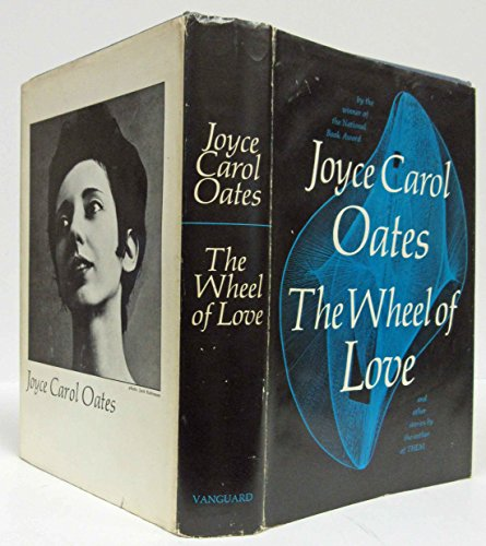 Wheel of Love and Other Stories: Oates, Joyce Carol