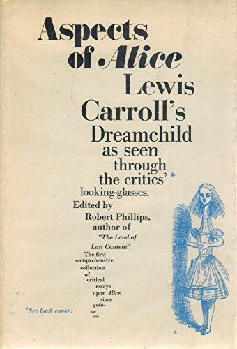 9780814907009: Aspects of Alice: Lewis Carroll's Dreamchild As Seen Through the Critics' Looking-Glasses, 1865-1971