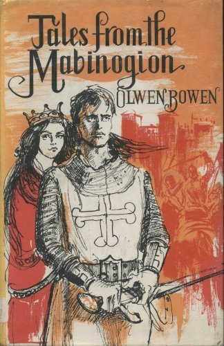 Tales from the Mabinogion.: BOWEN, Olwen (retold by).