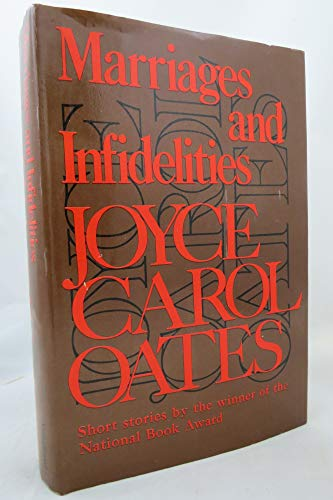 Marriages and Infidelities: Oates, Joyce Carol
