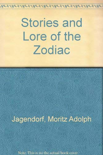 STORIES AND LORE OF THE ZODIAC: Jagendorf, M.A.