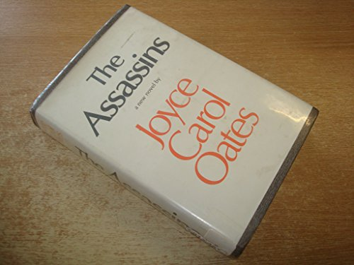 THE ASSASSINS: Oates, Joyce Carol.
