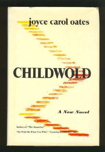 CHILDWOLD: Oates, Joyce Carol.