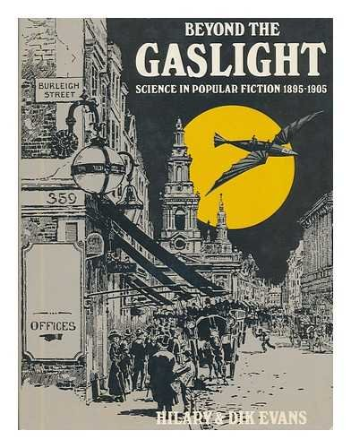 Beyond the Gaslight: Science in Popular Fiction, 1985-1905