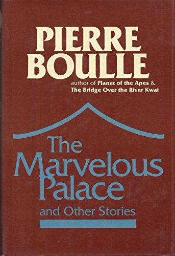The Marvelous Palace: Pierre Boulle
