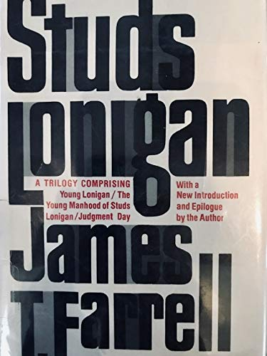 9780814907917: Studs Lonigan: A Trilogy Containing Young Lonigan, the Young Manhood of Studs Lonigan, Judgment Day.