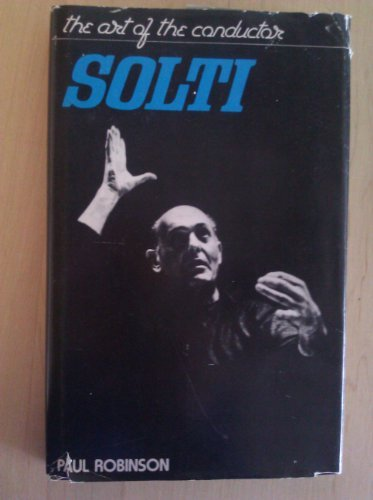 9780814908020: Solti: The Art of the Conductor