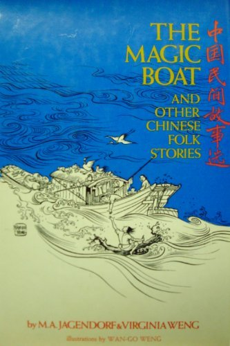 THE MAGIC BOAT and other chinese folk stories: jagendorf,m.a. & virginia weng