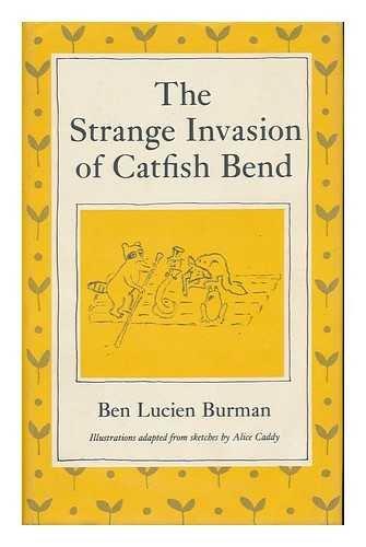 The Strange Invasion of Catfish Bend Burman, Ben Lucien