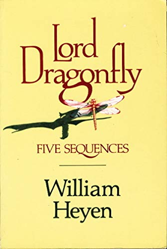 Lord Dragonfly : five sequences Heyen, William