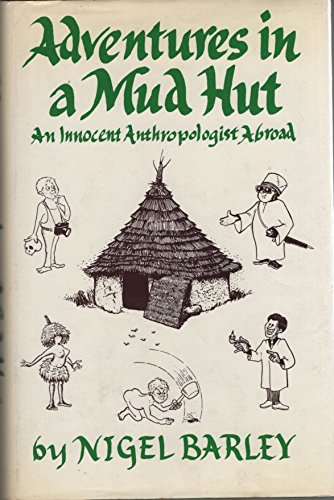 9780814908808: Adventures in a Mud Hut: An Innocent Anthropologist Abroad
