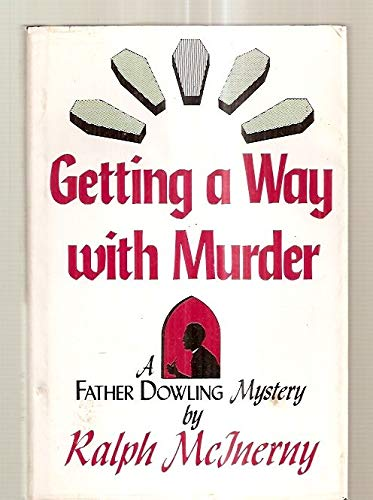 Getting a Way With Murder: McInerny, Ralph M.