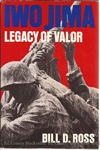 Iwo Jima: Legacy of Valor: Bill D. Ross
