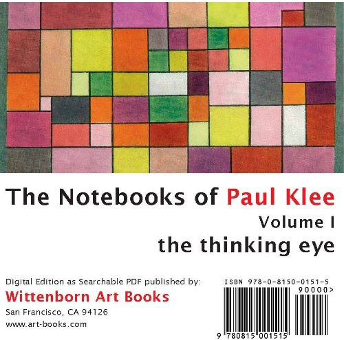 The Thinking Eye. The Notebooks of Paul Klee. Volume I.: Paul Klee