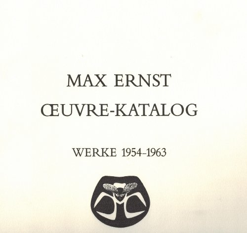9780815004189: Max Ernst: Oeuvre-katalog, 1906-1963. The Complete Paintings, Drawings, Sculpture, Frottages
