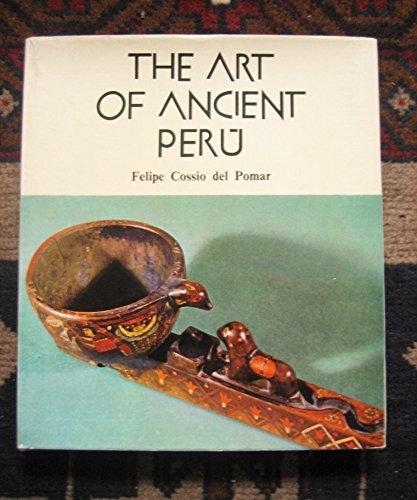 The Art of Ancient Peru: Del Pomar, Felipe