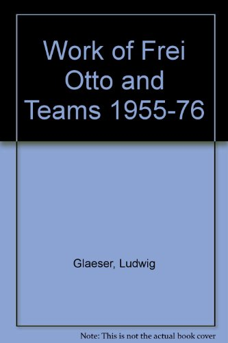 9780815007470: Work of Frei Otto and Teams 1955-76
